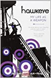 Hawkeye, Vol. 1: My Life as a Weapon (Marvel NOW!)