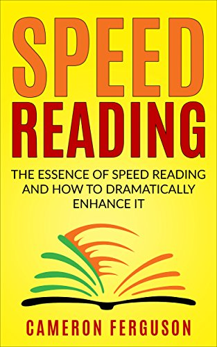 Speed Reading for Beginners: The Essence of Speed Reading and How to Dramatically Enhance It (English Edition)