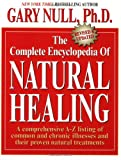 The Complete Encyclopedia of Natural Healing, Gary Null, 0758213166