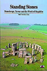 Standing Stones: Stonehenge, Carnac and the World of Megaliths: Carnac, Stonehenge and the World of Megaliths (New Horizons)
