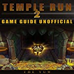 Temple Run 2 Game Guide Unofficial    The Yuw
