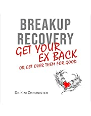 Breakup Recovery: Get Your Ex Back or Get Over Them for Good