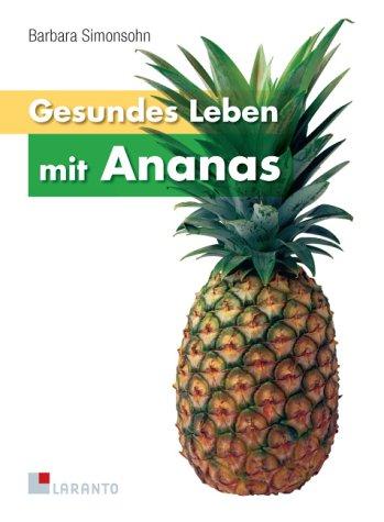Gesundes Leben mit Ananas: Melro's Best Ananassaft - Ein Saft der Extraklasse für Gesundheit, Fitness und Schönheit