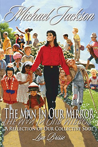 Michael Jackson: The Man in Our Mirror: A Reflection of Our Collective Soul