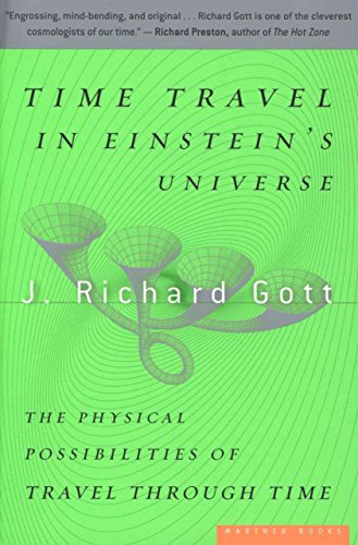 Time Travel In Einstein's Universe: The Physical Possibilities Of Travel Through Time Free Download