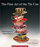 The Fine Art of the Tin Can: Techniques & Inspirations