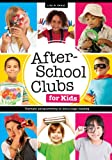 After-School Clubs for Kids, Lisa M. Shaia, 0838912028