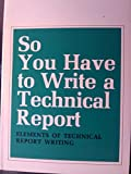 So You Have to Write a Technical Report 9780878150021