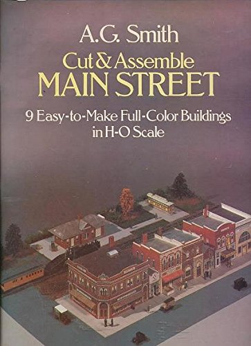 Cut and Assemble Main Street: Nine Easy-To-Make Full-Color Buildings in H-O Scale