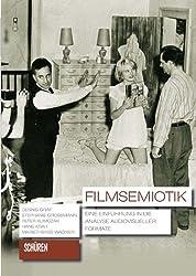 Filmsemiotik: Eine Einführung in die Analyse audiovisueller Formate