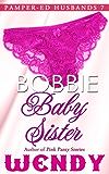 Bobbie Baby Sister (Pamper-ed Husbands Series Book 7)