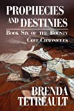Prophecies and Destinies: Book Six of the Bounty Cove Chronicles