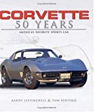 Corvette : 50 Years of America's Favorite Sports Car, Benford, Tom, 0760317682
