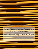 Land Installment Contract - Legally Binding: Real Estate Legal Forms Book
