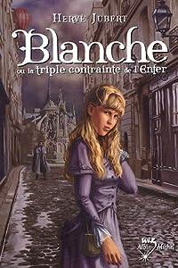"""Afficher """"Blanche n° 1 Blanche ou La triple contrainte de l'enfer"""""""