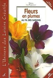 Fleurs en plumes : Au fil des saisons