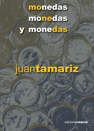 Monedas, monedas y monedas Tapa blanda – 6 dic 2008 Juan Tamariz Marrè Produccions Editorials Sl