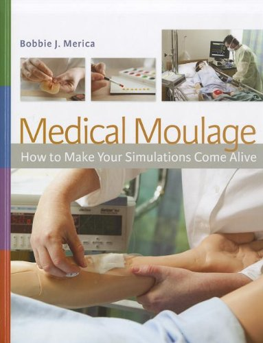 Medical Moulage: How to Make Your Simulations Come Alive by F.A. Davis Company