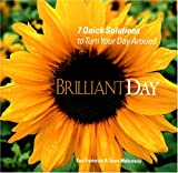 BrilliantDay: 7 Quick Solutions to Turn Your Day Around