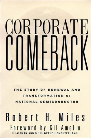 Corporate Comeback: The Story of Renewal and Transformation at National Semiconductor (Jossey-Bass Business & Management Series)