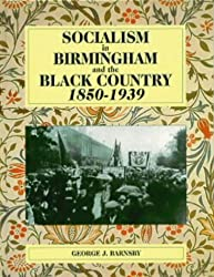 Socialism in Birmingham and the Black Country, 1850-1939