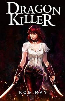 Dragon Killer (Reckoning of Dragons Book 1) by [May, Rob]