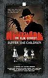 Suffer the Children (Nightmare on Elm Street S.)