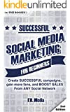 SOCIAL MEDIA: MARKETING SUCCESSFULLY: using PROVEN strategies & processes!  gain more FOLLOWERS & SALES From ANY Social Network (Social Media Series, Twitter, Facebook, Instagram, Youtube)