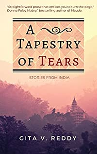 A Tapestry Of Tears by Gita V. Reddy ebook deal