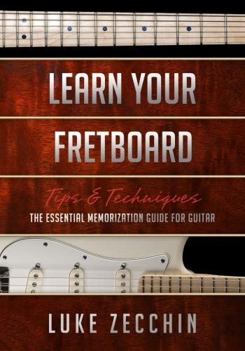 Learn Your Fretboard: The Essential Memorization Guide for Guitar (Book + Online Bonus Material) ()