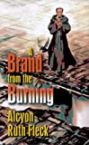 A Brand from the Burning, Alcyon Ruth Fleck, 1572584459