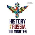 History of Russia in 100 Minutes: A Crash Course for Beginners (Smart Histories) Hörbuch von Tanel Vahisalu Gesprochen von: Sammi Bold