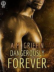 Dangerously Forever (Loving Dangerously Book 5)