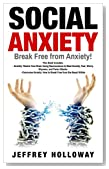 Social Anxiety:  Break Free from Anxiety! This book includes: Anxiety: Rewire Your Brain Using Neuroscience to Beat Anxiety, Fear, Worry, Shyness, and ... Attacks & Overcome Anxiety (social anxiety)