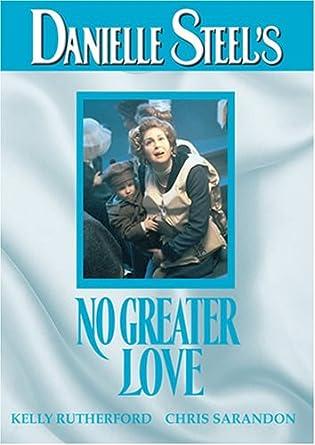 Amazon Danielle Steels No Greater Love Jon Baggaley Kelly
