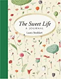 The Sweet Life: A Journal