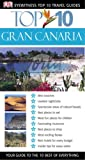 Eyewitness Travel Guides Top 10 Gran Canaria, Lucy Corne and Dorling Kindersley Publishing Staff, 0756613639