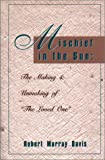 Mischief in the Sun : The Making and Unmaking of the Loved One, Davis, Robert Murray, 0878754946