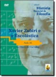 Xavier Zubiri e a Escolastica - Aula 16. Coleção História Essencial da Filosofia (+ DVD)