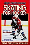 High-Performance Skating for Hockey, Steve Cady and Vern K. Stenlund, 0880117737