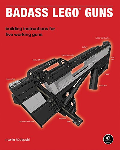 Badass LEGO Guns: Building Instructions for Five Working Guns (Lego Building Gun)