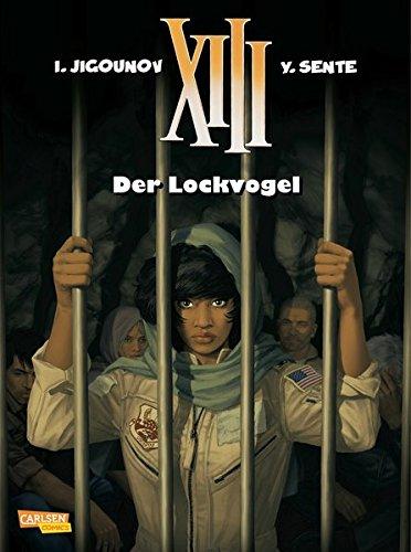 XIII 21: Der Lockvogel Taschenbuch – 30. Juli 2013 Yves Sente Vance Iouri Jigounov Carlsen
