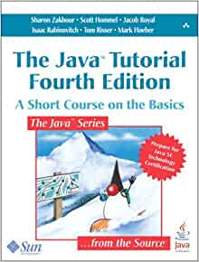 The Java Tutorial: A Short Course on the Basics, 4th