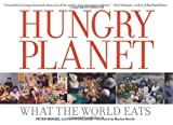 img - for Hungry Planet: What the World Eats by Peter Menzel (2007-09-01) book / textbook / text book