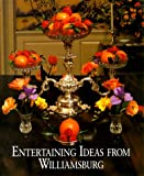 Entertaining Ideas from Williamsburg, Susan H. Rountree, 0879350954