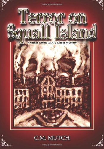 Terror on Squall Island: Another Emma & Aly Ghost Mystery (Volume 2)