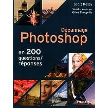 DÉPANNAGE PHOTOSHOP EN 200 QUESTIONS / RÉPONSES