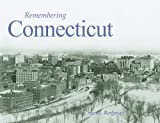 Remembering Connecticut, Sam L. Rothman, 159652698X