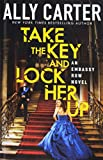 Take The Key And Lock Her Up (Embassy Row) (Turtleback School & Library Binding Edition)