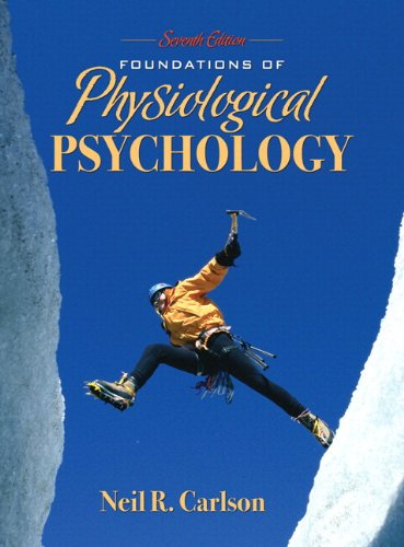 Foundations of Physiological Psychology (with MyPsychKit) (7th Edition)